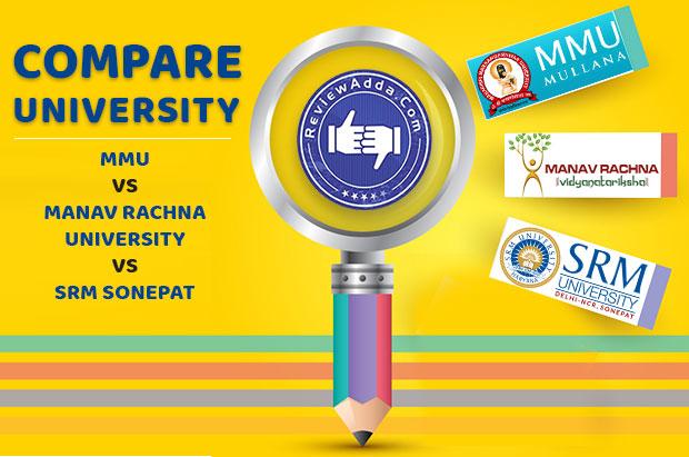 MMU vs Manav Rachna vs SRM Sonepat